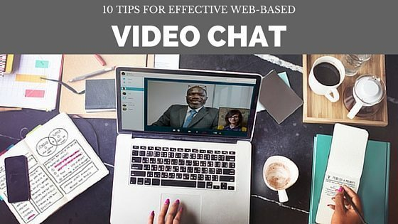 Tips For Effective Video Chat