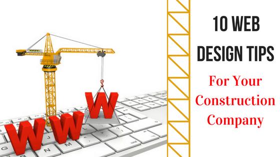 construction company web design: 10 essential tips