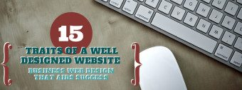 15 Traits Of A Well-Designed Business Website: Design That Aids Success
