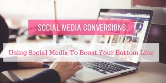 Social Media For Conversions: Improve Your Rates and Take Advantage of Indirect E-Commerce