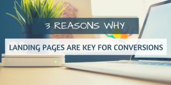 3 Reasons Why Landing Pages Are Key for Conversions