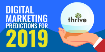 Thrive's 2019 Digital Marketing Predictions