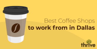 Best Places To Work Remotely From in Dallas, Texas