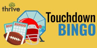 Touchdown BINGO with Thrive