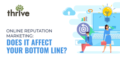 Online reputation marketing: Does it affect your bottom line?