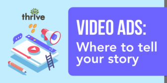 Video ads: Where to tell your story