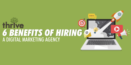 6 benefits of hiring a digital marketing agency