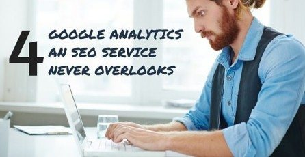 4 Google Analytics an SEO Service Never Overlooks