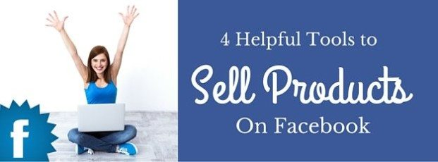 Helpful Tools to Sell Products on Facebook