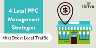 4 Local PPC Management Strategies that Boost Local Traffic