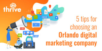 5 Tips For Choosing an Orlando Digital Marketing Company