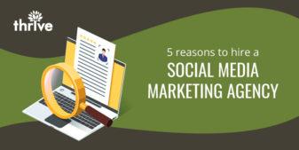 5 reasons to hire a social media marketing agency
