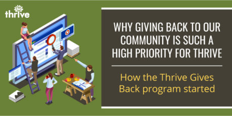 Why giving back to our community is such a high priority for Thrive