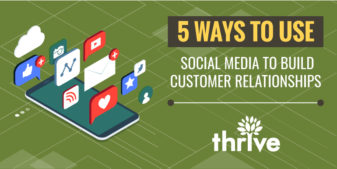 5 ways to use social media to build customer relationships