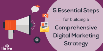 5 essential steps for building a comprehensive digital marketing strategy