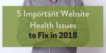5 Important Website Health Issues to Fix in 2018