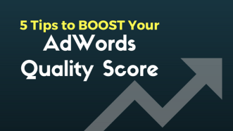 5 Tips to Boost Your AdWords Quality Score