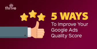 5 Ways to Improve Your Google Ads Quality Score