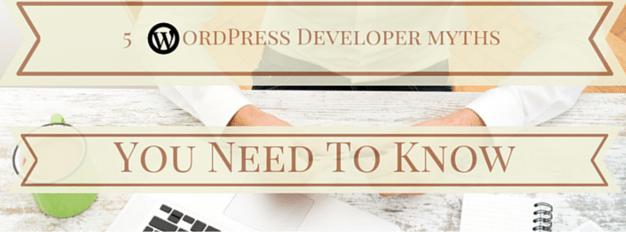 5-WordPress-Developer-Myths-You-Need-To-Know