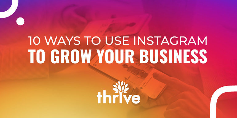 10 Ways to Use Instagram to Grow Your Business - Web Design