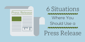 6 Situations Where You Should Definitely Use a Press Release