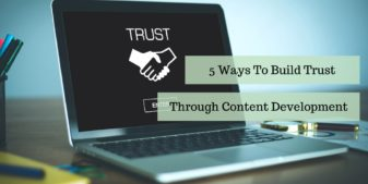 How to Build Trust Through Content Development