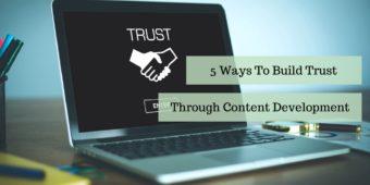 How to Build Trust Through Content Development