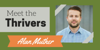Meet the Thrivers Series: Alan Muther