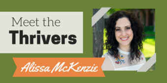 Meet the Thrivers: Alissa McKenzie