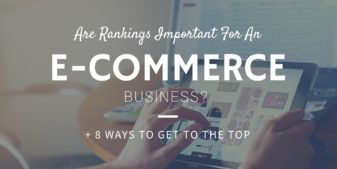 Are rankings important for an eCommerce business?