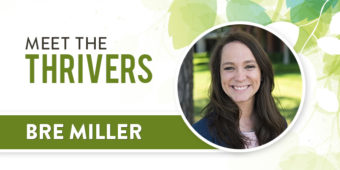 Meet The Thrivers: Bre Miller