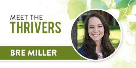 Meet The Thrivers: Bre Miller