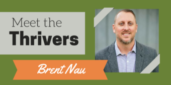 Meet the Thrivers Series: Brent Nau