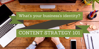 What's Your Business's Identity? Content Strategy 101