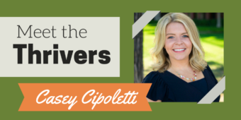 Meet the Thrivers: Casey Cipoletti