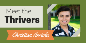 Meet the Thrivers: Christian Arriola