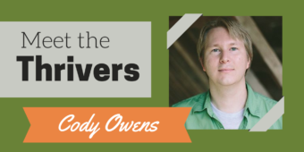 Meet the Thrivers Series: Cody Owens