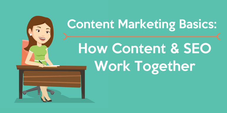 Content Marketing Basics_ How Content & SEO Work Together