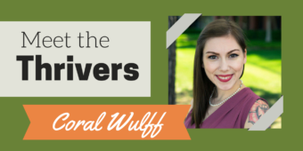 Meet the Thrivers: Coral Wulff