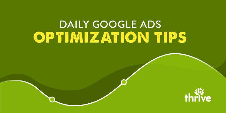 Daily Google Ads Optimization Tips