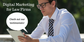 Digital Marketing for Law Firms: We Have New Testimonials!