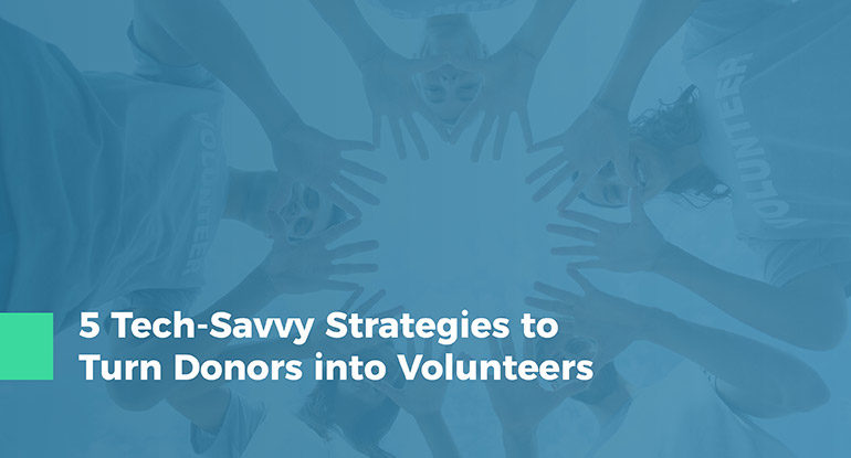 Strategies to turn donors into volunteers