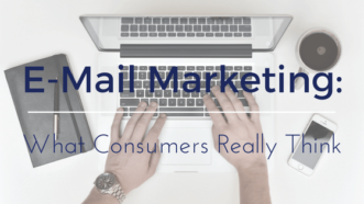 Email Marketing: What Consumers Really Think