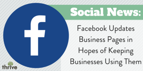 Facebook Updates Business Pages in Hopes of Keeping Businesses Using Them