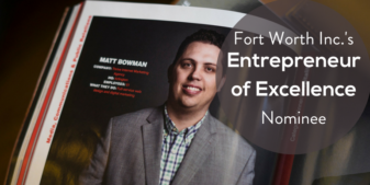 Thrive President, Matt Bowman, Nominated for Fort Worth Inc.'s Entrepreneur of Excellence Awards