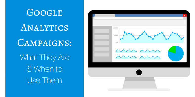 Google Analytics Campaigns: What they are & when to use them
