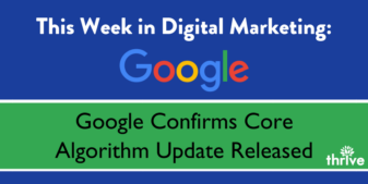 This Week in Digital Marketing: Google Releases New Core Algorithm Update