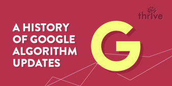 A History of Google Algorithm Updates and What They Mean for Your Business
