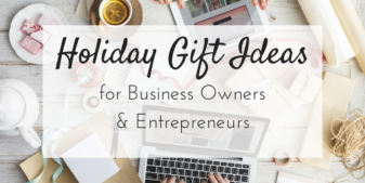 Holiday Gift Ideas for Business Owners & Entrepreneurs