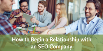 How to Begin a Relationship with an SEO Company